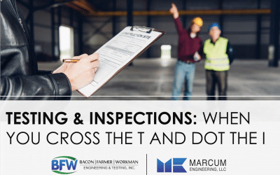 Testing & Inspections: When You Cross the T and Dot the I