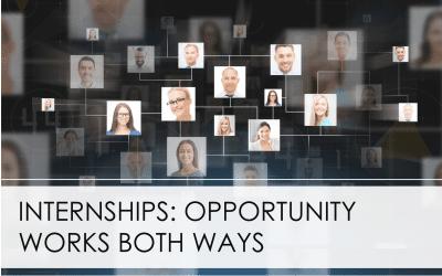 Internships: Opportunity Works Both Ways